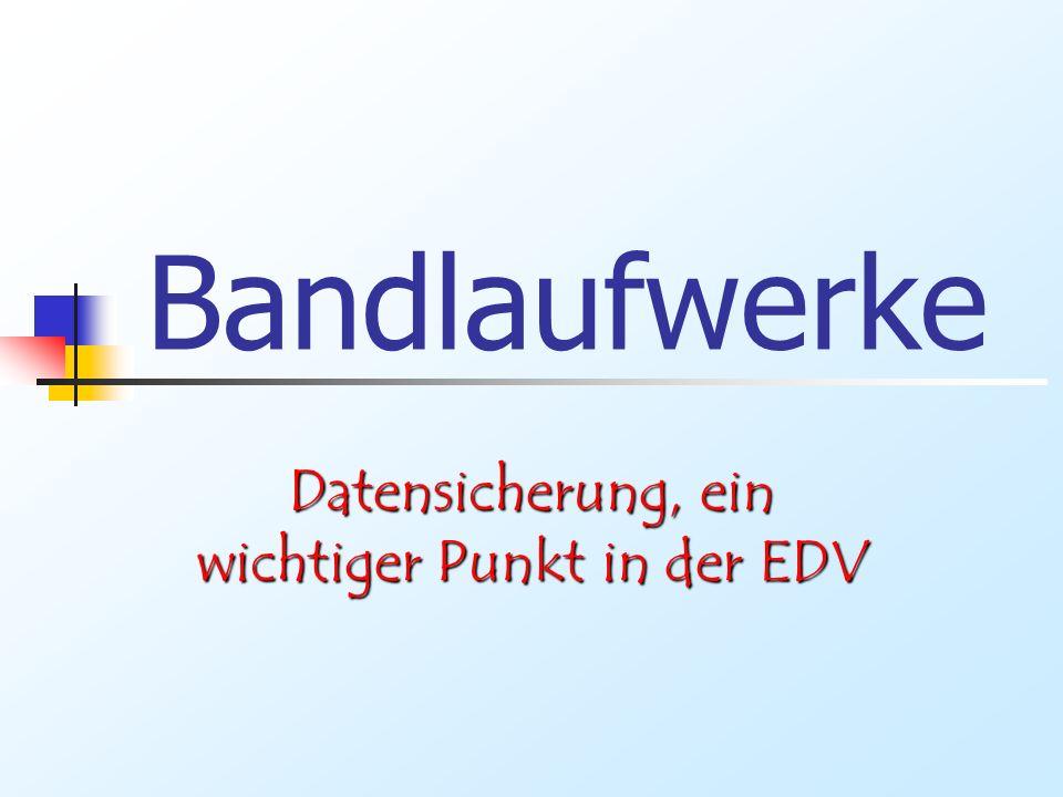 Bandlaufwerke Datensicherung, ein wichtiger Punkt in der EDV