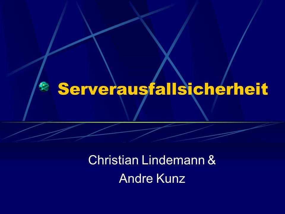 Serverausfallsicherheit Christian Lindemann & Andre Kunz