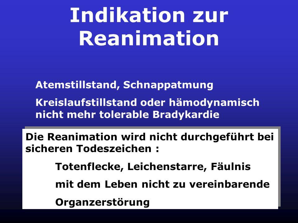 Wenn Bewußtsein Kreislauf Atmung nicht vorhanden, dann unverzüglicher Beginn der Reanimation.
