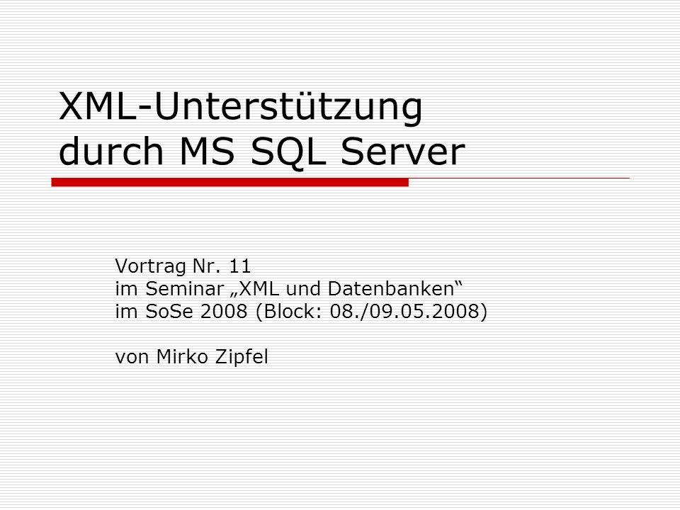 XML und SQL Server 2005 Schemata und Indexe Primärer XML-Index Gruppierter Index auf Basistabelle nötig B+-Baum mit Einträgen für: Elementnamen Attributnamen Knotenwerte Typangaben Knotenreihenfolge Pfad- und Strukturangaben Tagwerte werden durch Integer substituiert Pfadangaben in reverse order (schnelles Auffinden bei vollständig geg.