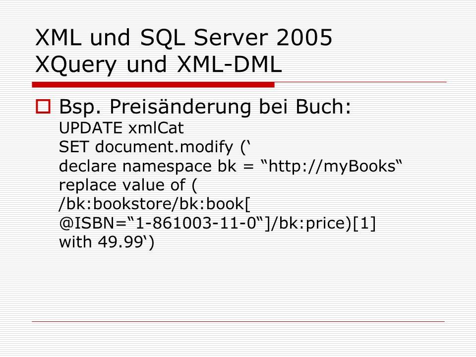XML und SQL Server 2005 XQuery und XML-DML Bsp.