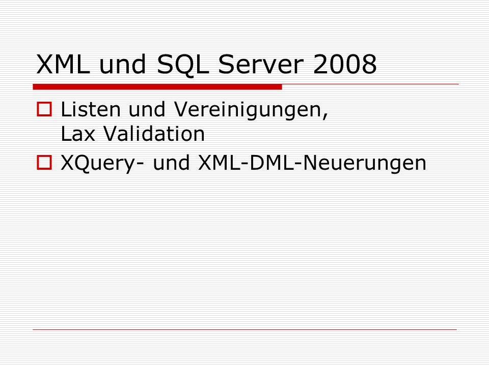 XML und SQL Server 2008 Listen und Vereinigungen, Lax Validation XQuery- und XML-DML-Neuerungen