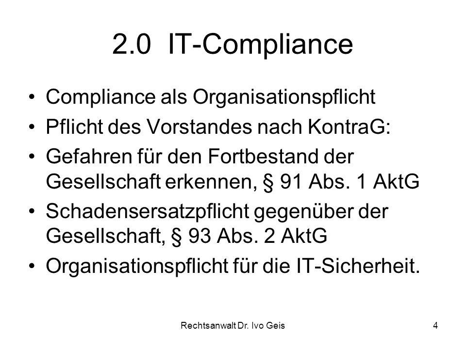 Rechtsanwalt Dr.Ivo Geis5 2.0 IT-Compliance IT-Sicherheit: § 2 Abs.