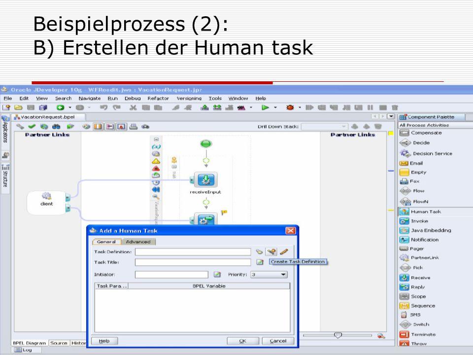18 Beispielprozess (2): B) Erstellen der Human task