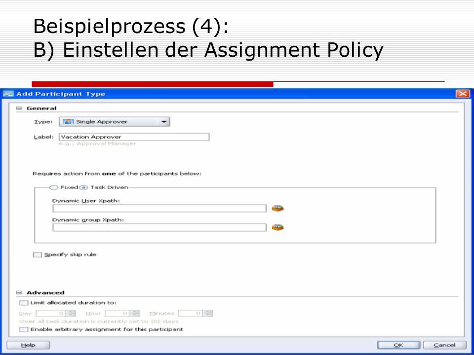 20 Beispielprozess (4): B) Einstellen der Assignment Policy