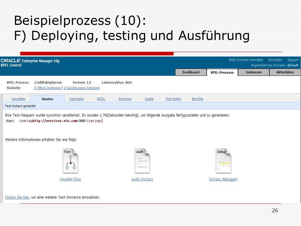 26 Beispielprozess (10): F) Deploying, testing und Ausführung