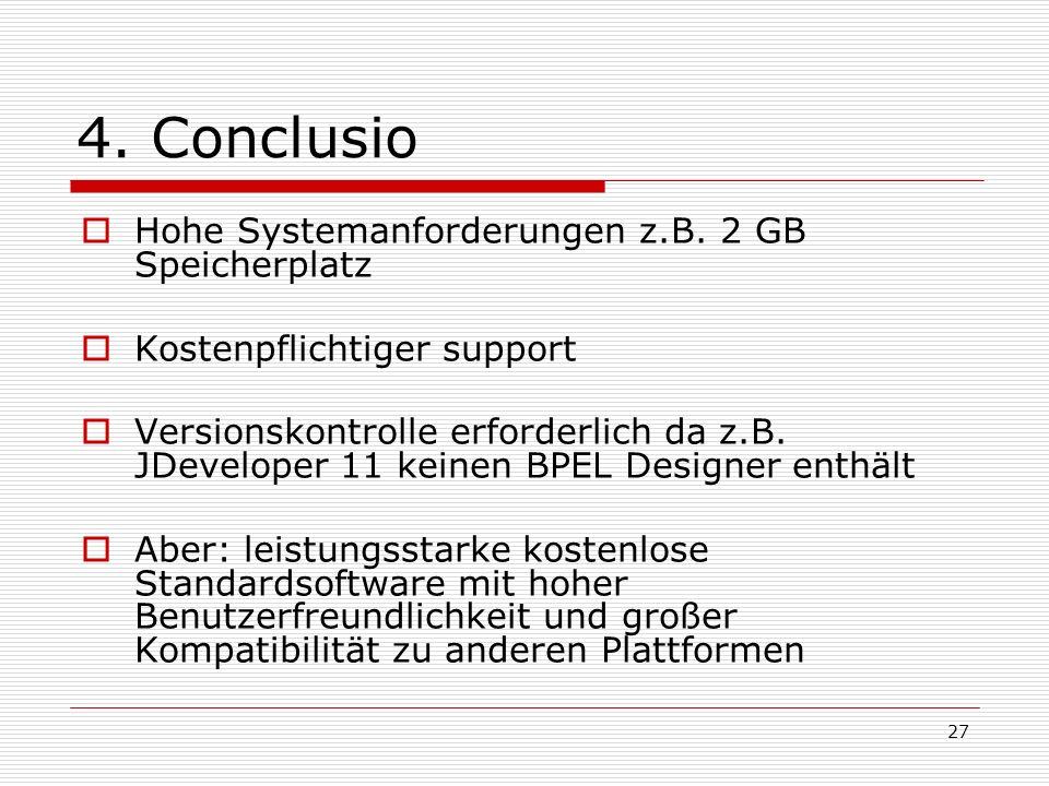 27 4.Conclusio Hohe Systemanforderungen z.B.