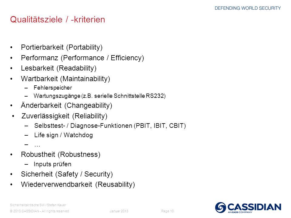 © 2013 CASSIDIAN - All rights reserved Page 10 Sicherheitskritische SW / Stefan Kauer Januar 2013 Qualitätsziele / -kriterien Portierbarkeit (Portabil