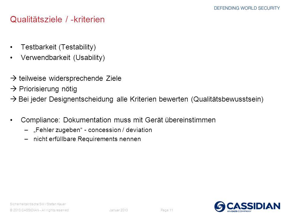 © 2013 CASSIDIAN - All rights reserved Page 11 Sicherheitskritische SW / Stefan Kauer Januar 2013 Qualitätsziele / -kriterien Testbarkeit (Testability
