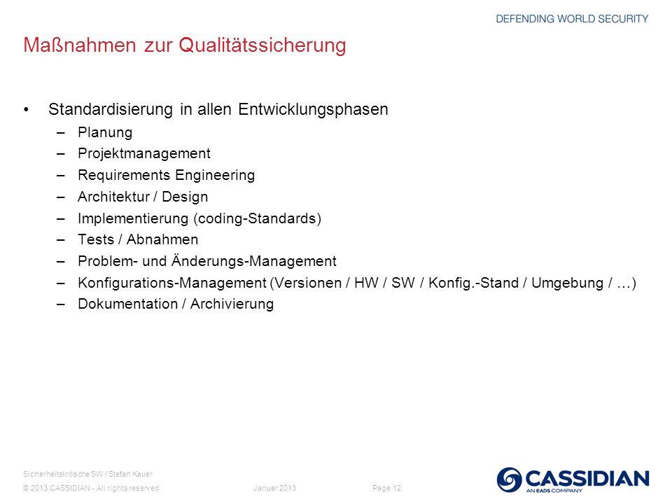 © 2013 CASSIDIAN - All rights reserved Page 12 Sicherheitskritische SW / Stefan Kauer Januar 2013 Maßnahmen zur Qualitätssicherung Standardisierung in