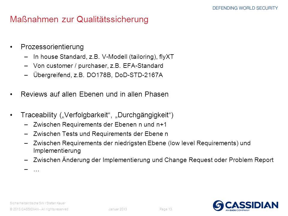 © 2013 CASSIDIAN - All rights reserved Page 13 Sicherheitskritische SW / Stefan Kauer Januar 2013 Maßnahmen zur Qualitätssicherung Prozessorientierung