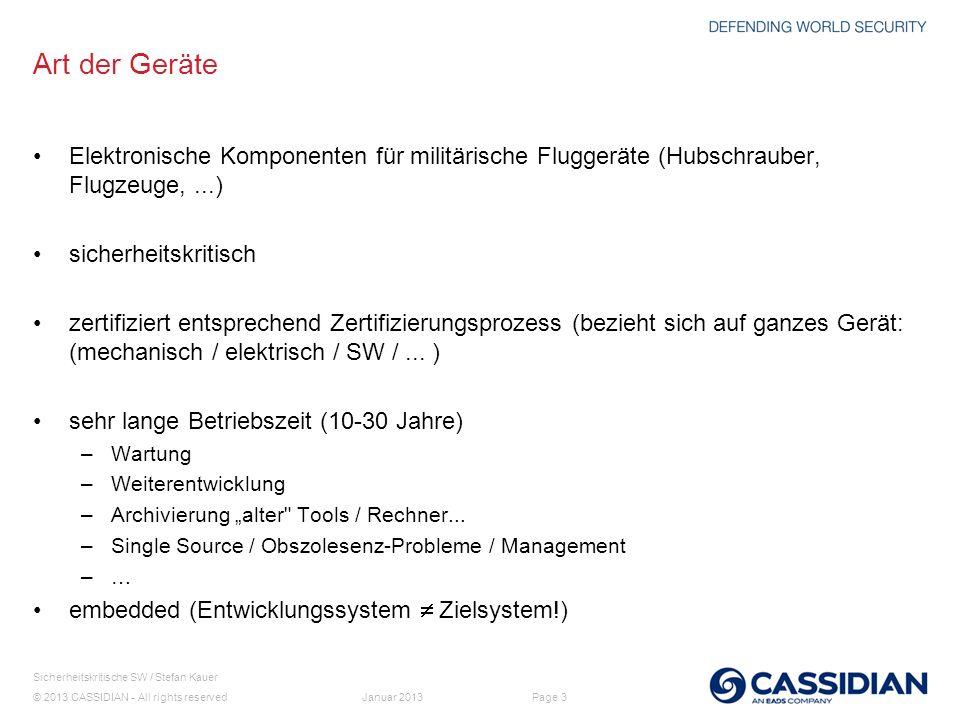© 2013 CASSIDIAN - All rights reserved Page 3 Sicherheitskritische SW / Stefan Kauer Januar 2013 Art der Geräte Elektronische Komponenten für militäri