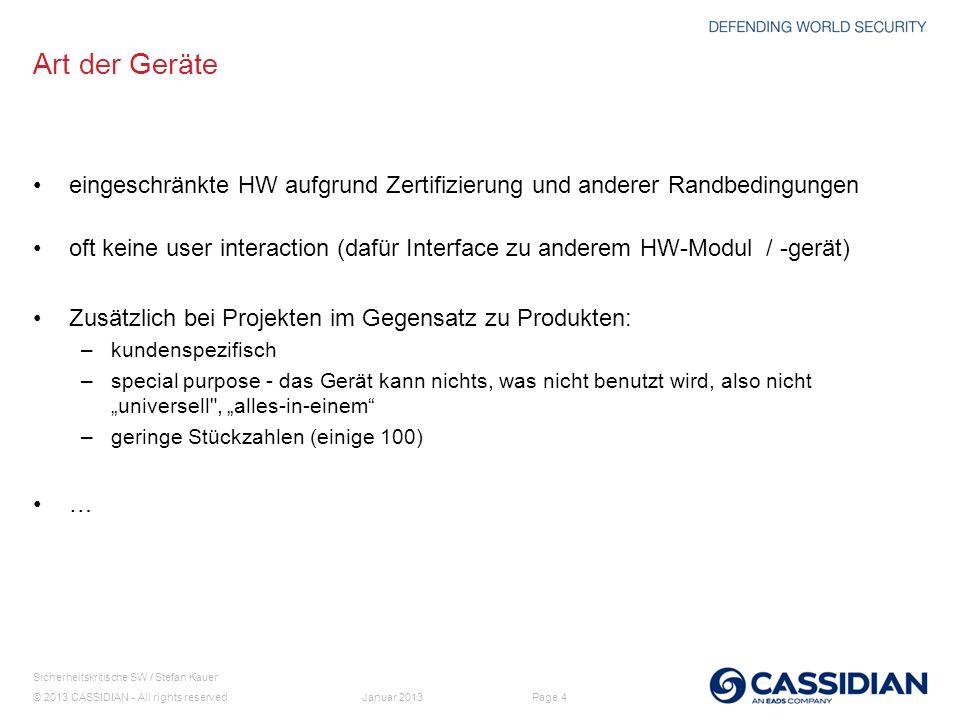 © 2013 CASSIDIAN - All rights reserved Page 4 Sicherheitskritische SW / Stefan Kauer Januar 2013 Art der Geräte eingeschränkte HW aufgrund Zertifizier