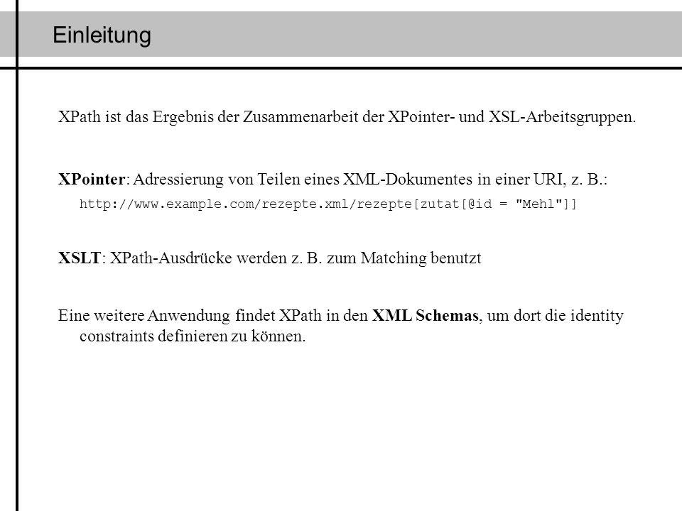 Datenmodell 200g Mehl Zuerst nehmen Sie das <zutat xmlns:xlink= http://www.w3.org/1999/xlink xlink:type= simple xlink:href= mehl >Mehl und mischen es mit...
