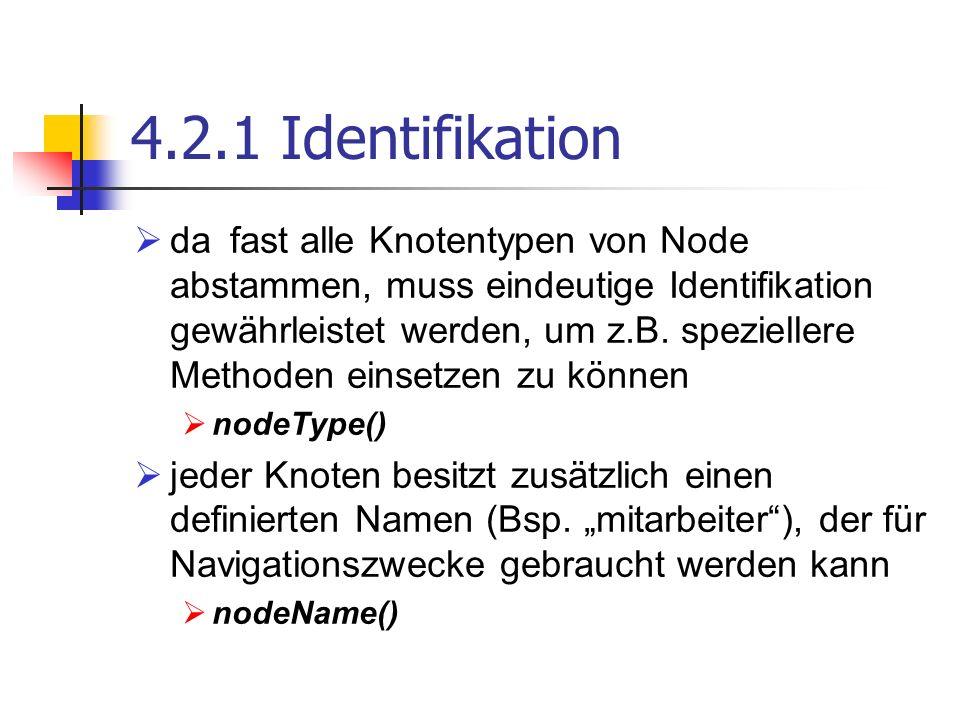 4.2.1 Identifikation da fast alle Knotentypen von Node abstammen, muss eindeutige Identifikation gewährleistet werden, um z.B. speziellere Methoden ei