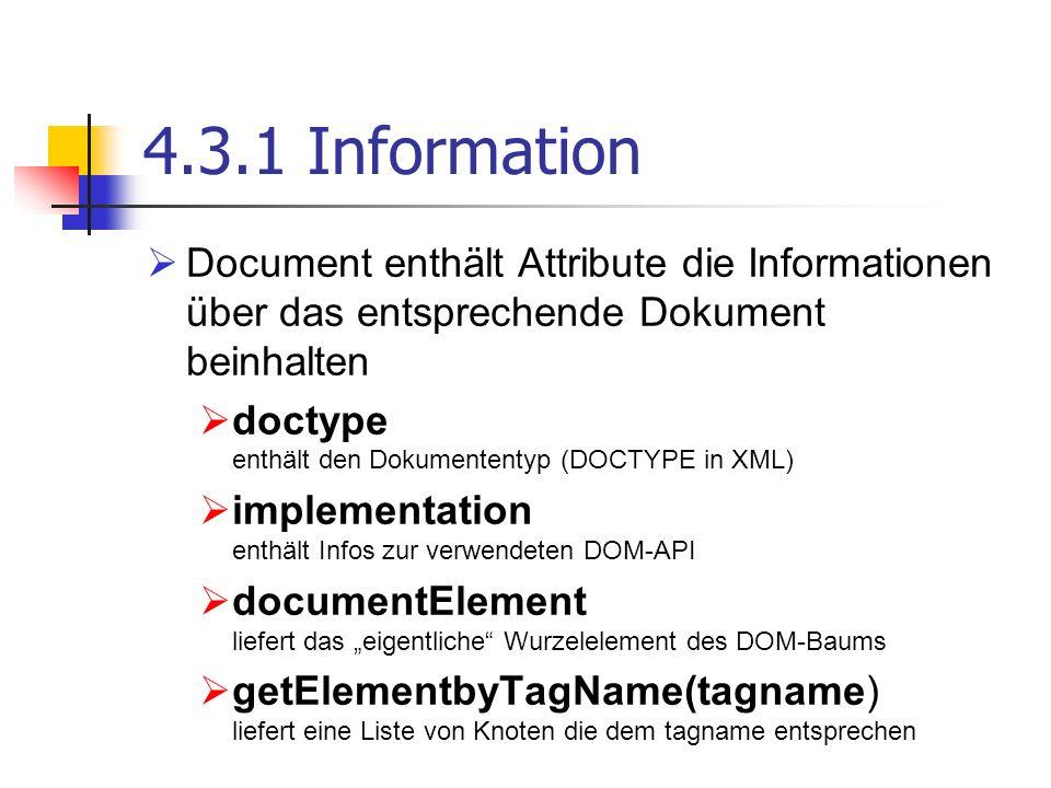 4.3.1 Information Document enthält Attribute die Informationen über das entsprechende Dokument beinhalten doctype enthält den Dokumententyp (DOCTYPE i
