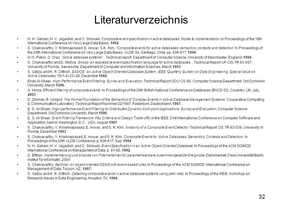 32 Literaturverzeichnis N. H. Gehani, H. V. Jagadish, and O.