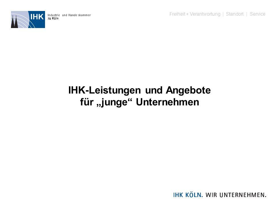 Freiheit + Verantwortung | Standort | Service IHK-Leistungen und Angebote für junge Unternehmen