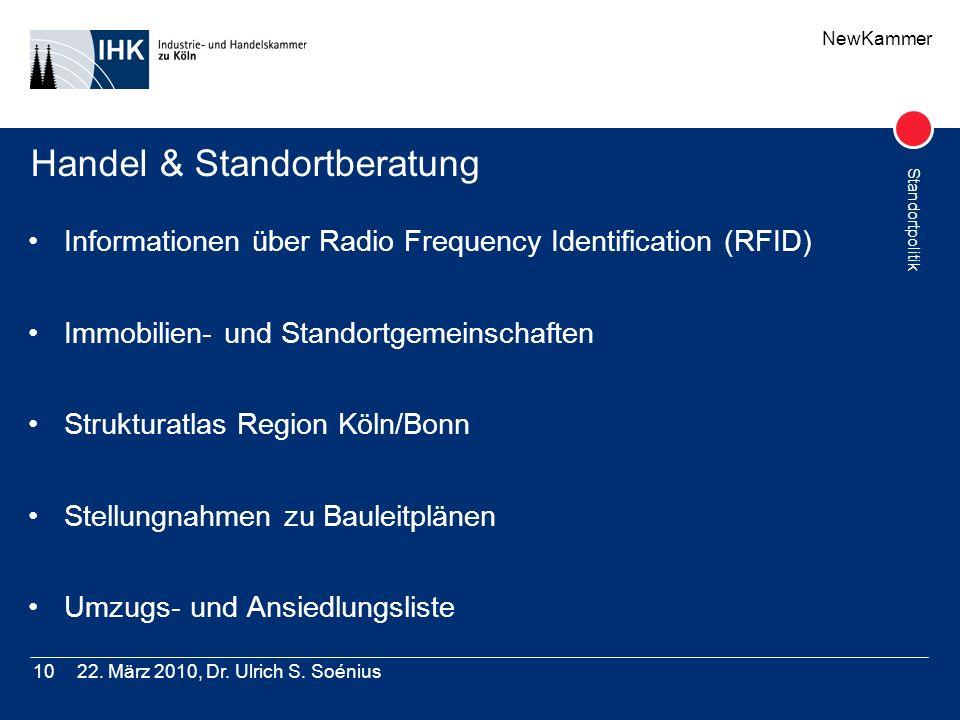 NewKammer Standortpolitik 22. März 2010, Dr. Ulrich S. Soénius10 Handel & Standortberatung Informationen über Radio Frequency Identification (RFID) Im