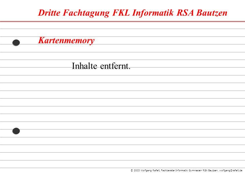 Dritte Fachtagung FKL Informatik RSA Bautzen © 2003 Wolfgang Rafelt, Fachberater Informatik Gymnasien RSA Bautzen, wolfgang@rafelt.de Kartenmemory Inh