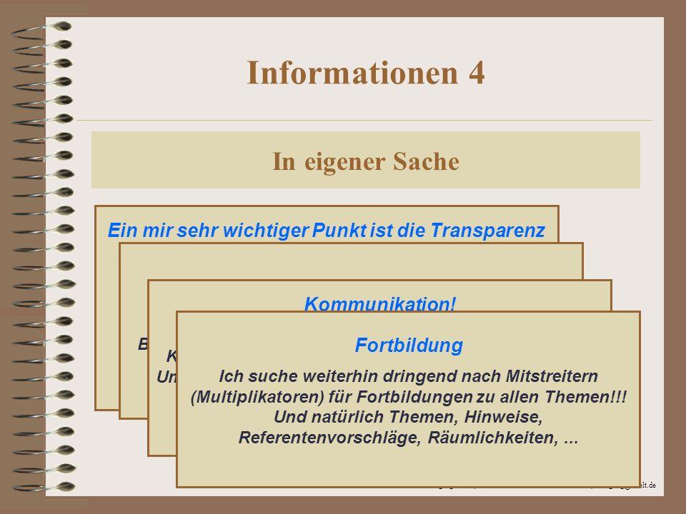 © 2002 Wolfgang Rafelt, Fachberater Informatik RSA Bautzen, wolfgang@rafelt.de Informationen 4 In eigener Sache Ein mir sehr wichtiger Punkt ist die Transparenz meiner Arbeit.