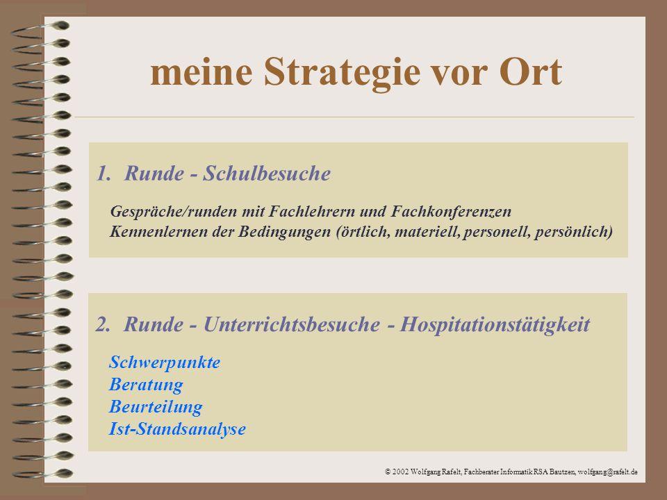 © 2002 Wolfgang Rafelt, Fachberater Informatik RSA Bautzen, wolfgang@rafelt.de Weiterentwicklung des Faches 1 Ergebnisse der letzten Beratung Wodurch ist ein erfolgreicher Informatikunterricht charakterisiert (2001).