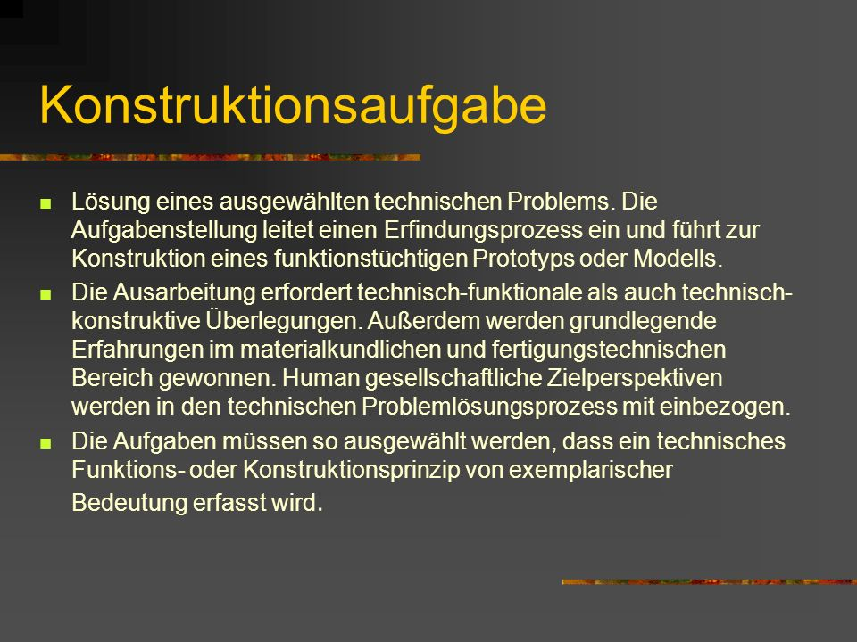 Konstruktionsaufgabe Lösung eines ausgewählten technischen Problems.