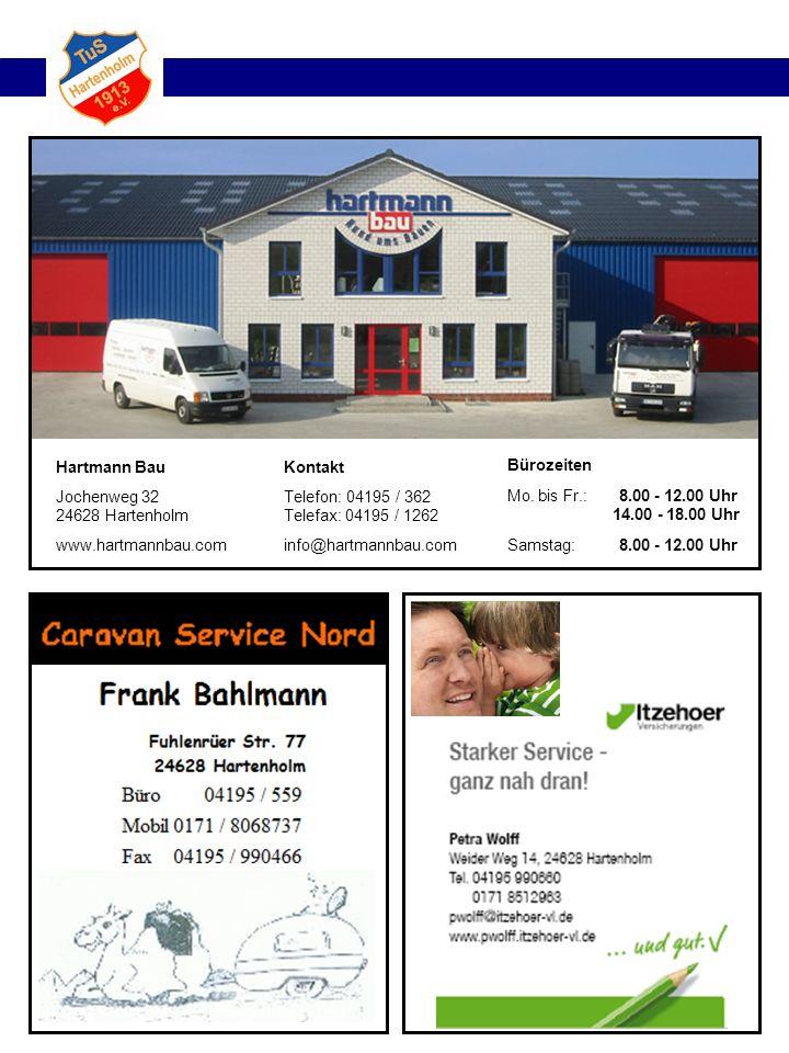 Hartmann Bau Jochenweg 32 24628 Hartenholm www.hartmannbau.com Kontakt Telefon: 04195 / 362 Telefax: 04195 / 1262 info@hartmannbau.com Bürozeiten Mi.: Mo.