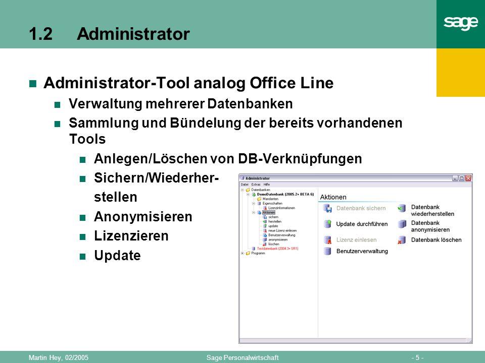 - 5 -Sage PersonalwirtschaftMartin Hey, 02/2005 1.2Administrator Administrator-Tool analog Office Line Verwaltung mehrerer Datenbanken Sammlung und Bü