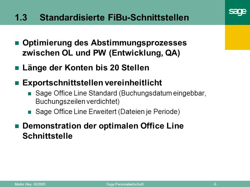 - 6 -Sage PersonalwirtschaftMartin Hey, 02/2005 1.3Standardisierte FiBu-Schnittstellen Optimierung des Abstimmungsprozesses zwischen OL und PW (Entwic