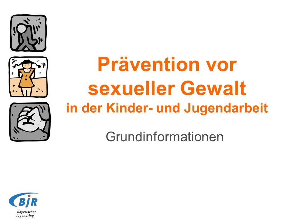 Prävention vor sexueller Gewalt in der Kinder- und Jugendarbeit Grundinformationen