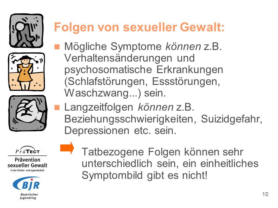 10 Folgen von sexueller Gewalt: Mögliche Symptome können z.B. Verhaltensänderungen und psychosomatische Erkrankungen (Schlafstörungen, Essstörungen, W