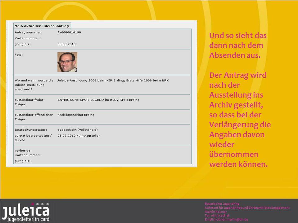Bayerischer Jugendring Referent für Jugendringe und Ehrenamtliches Engagement Martin Holzner Tel: 089/51458-36 Email: holzner.martin@bjr.de Und so sieht das dann nach dem Absenden aus.