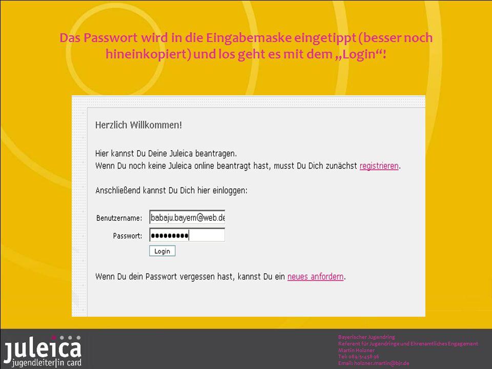 Bayerischer Jugendring Referent für Jugendringe und Ehrenamtliches Engagement Martin Holzner Tel: 089/51458-36 Email: holzner.martin@bjr.de Das Passwo