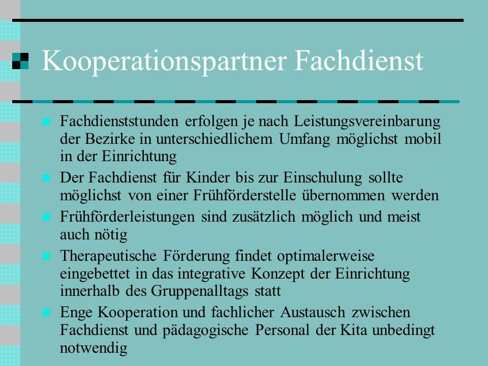 Kooperationspartner Fachdienst Fachdienststunden erfolgen je nach Leistungsvereinbarung der Bezirke in unterschiedlichem Umfang möglichst mobil in der