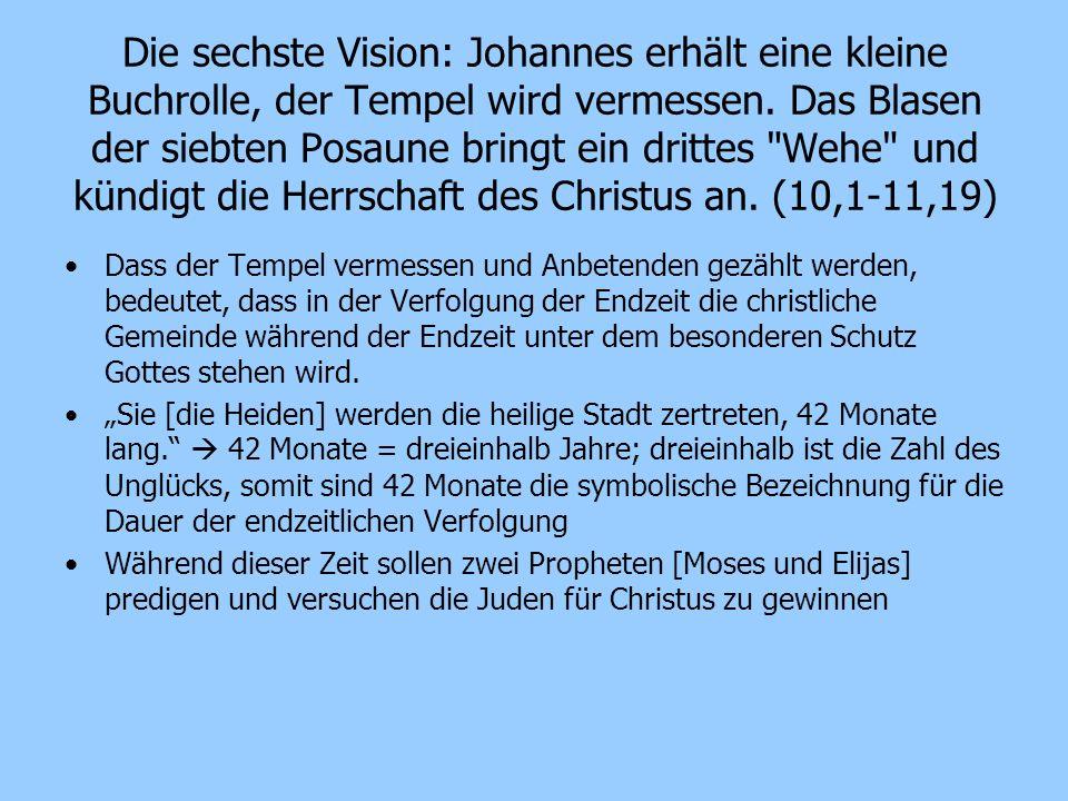 Die sechste Vision: Johannes erhält eine kleine Buchrolle, der Tempel wird vermessen. Das Blasen der siebten Posaune bringt ein drittes