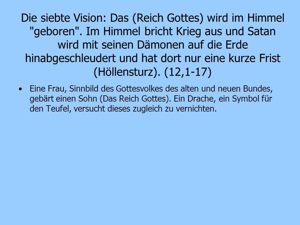 Die siebte Vision: Das (Reich Gottes) wird im Himmel