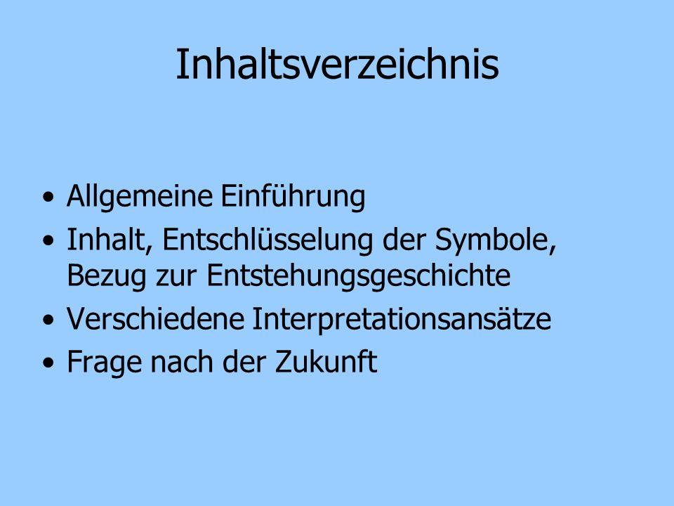 Inhaltsverzeichnis Allgemeine Einführung Inhalt, Entschlüsselung der Symbole, Bezug zur Entstehungsgeschichte Verschiedene Interpretationsansätze Frag