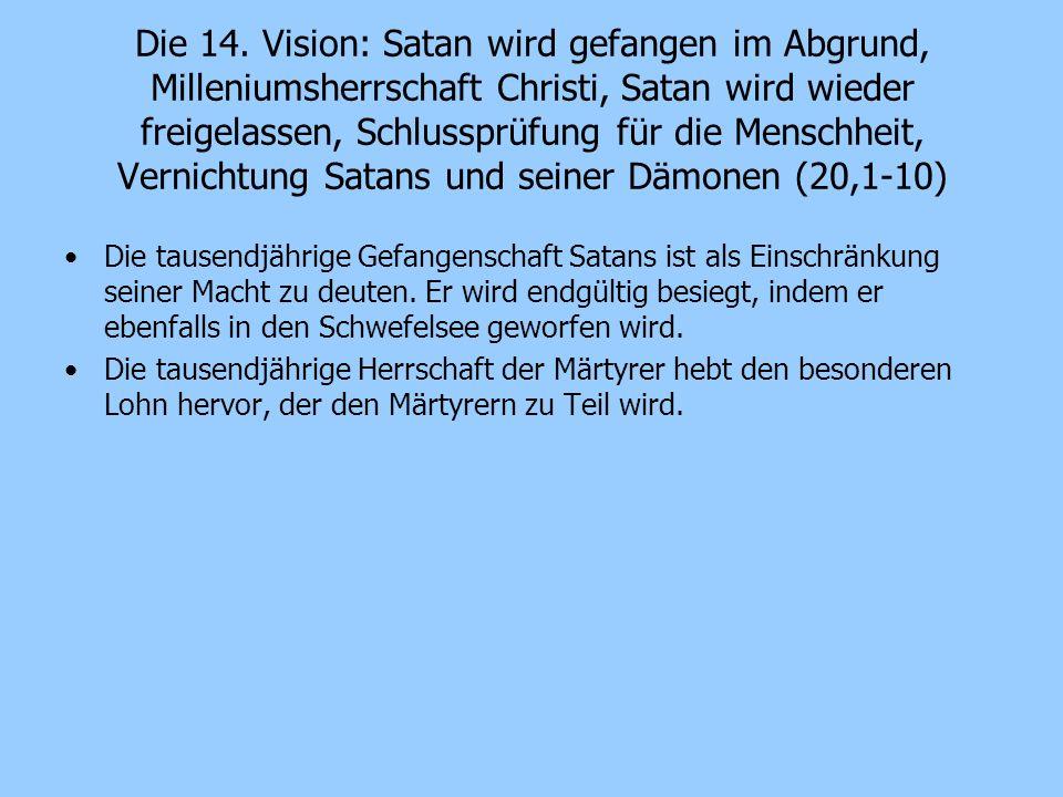 Die 14. Vision: Satan wird gefangen im Abgrund, Milleniumsherrschaft Christi, Satan wird wieder freigelassen, Schlussprüfung für die Menschheit, Verni