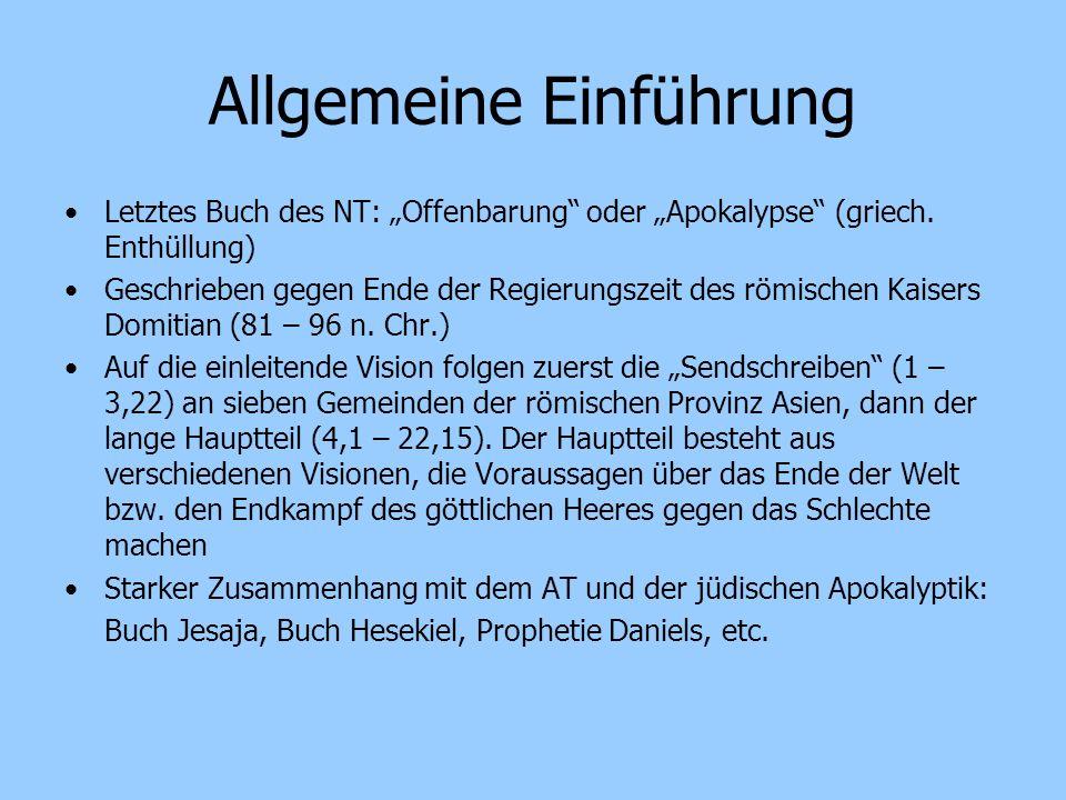 Allgemeine Einführung Letztes Buch des NT: Offenbarung oder Apokalypse (griech. Enthüllung) Geschrieben gegen Ende der Regierungszeit des römischen Ka