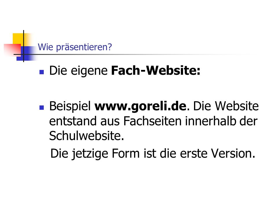 Wie präsentieren.Die eigene Fach-Website: Beispiel www.goreli.de.