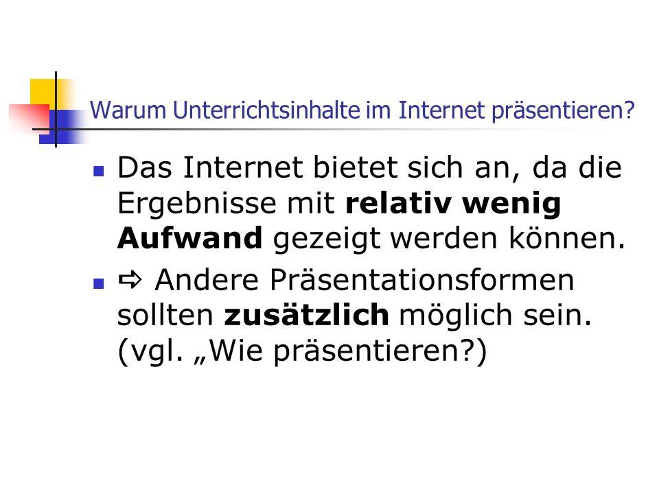 Warum Unterrichtsinhalte im Internet präsentieren.