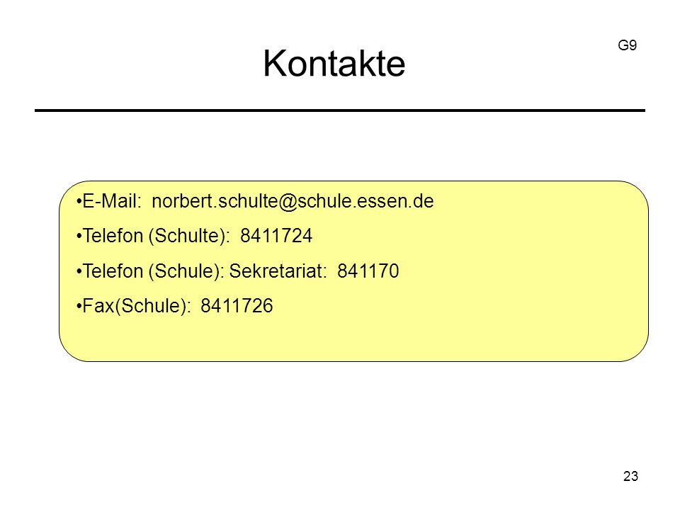 23 Kontakte E-Mail: norbert.schulte@schule.essen.de Telefon (Schulte): 8411724 Telefon (Schule): Sekretariat: 841170 Fax(Schule): 8411726 G9