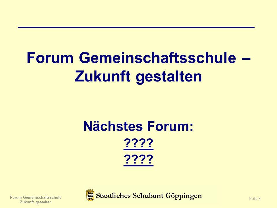 Forum Gemeinschaftsschule – Zukunft gestalten Nächstes Forum: ???.