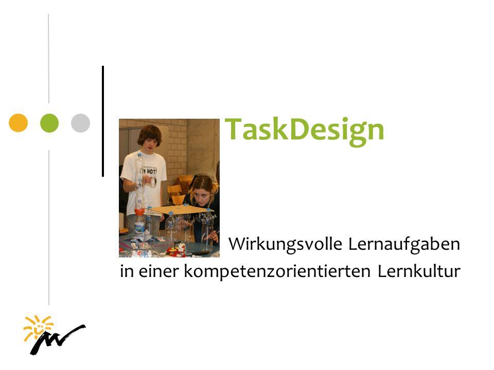 TaskDesign Wirkungsvolle Lernaufgaben in einer kompetenzorientierten Lernkultur