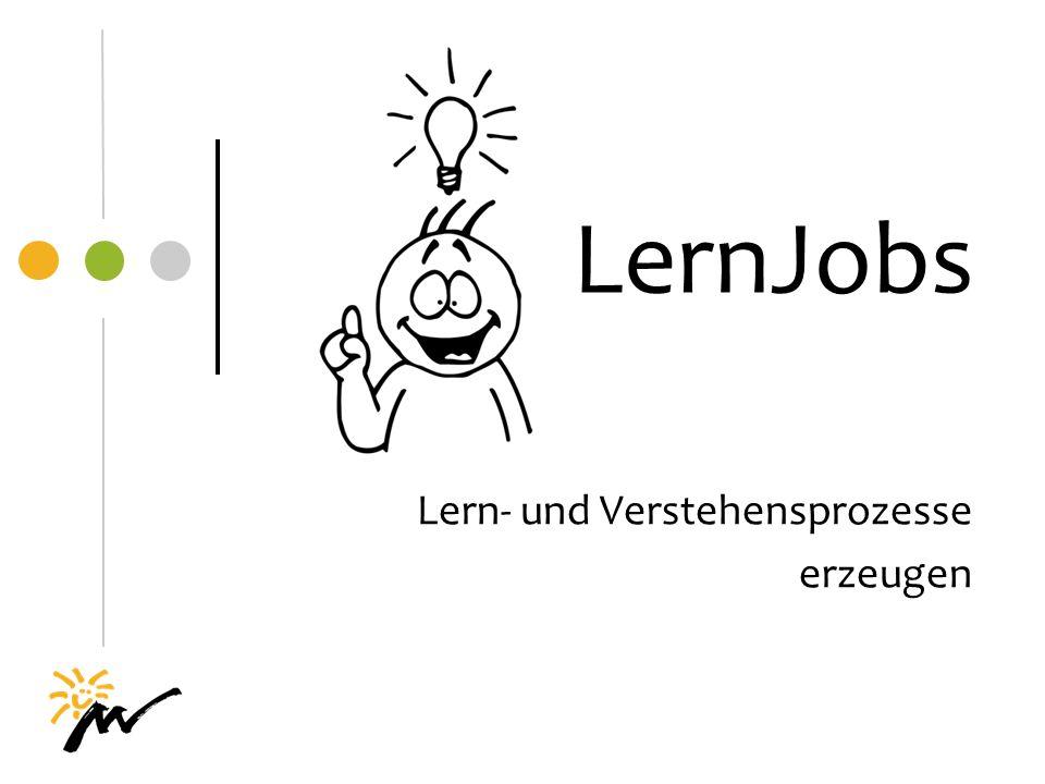 LernJobs Lern- und Verstehensprozesse erzeugen