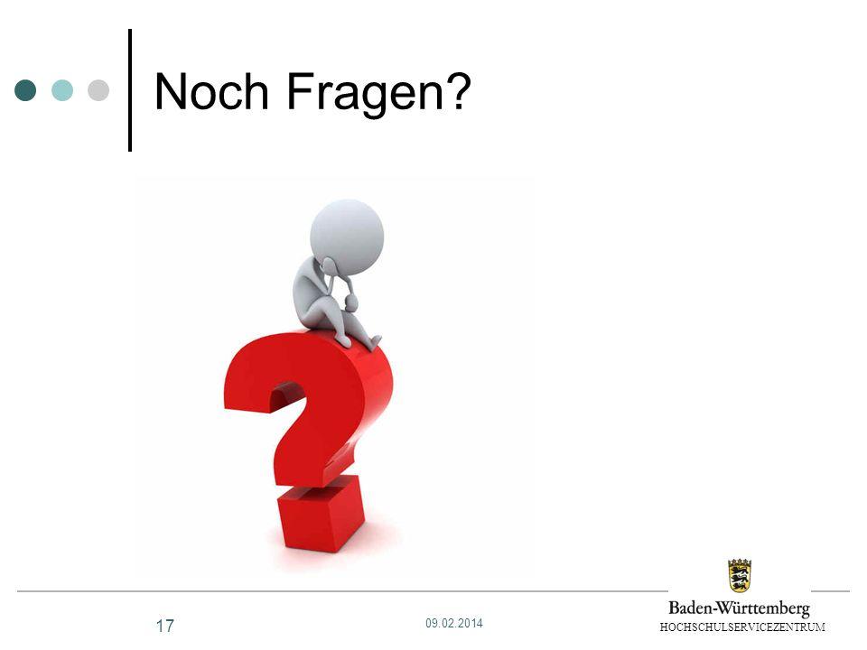 HOCHSCHULSERVICEZENTRUM 17 Noch Fragen? 09.02.2014