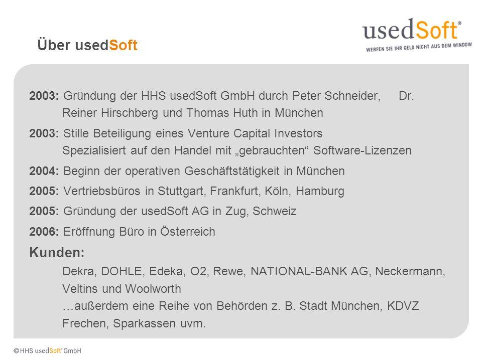 2003: Gründung der HHS usedSoft GmbH durch Peter Schneider, Dr. Reiner Hirschberg und Thomas Huth in München 2003: Stille Beteiligung eines Venture Ca