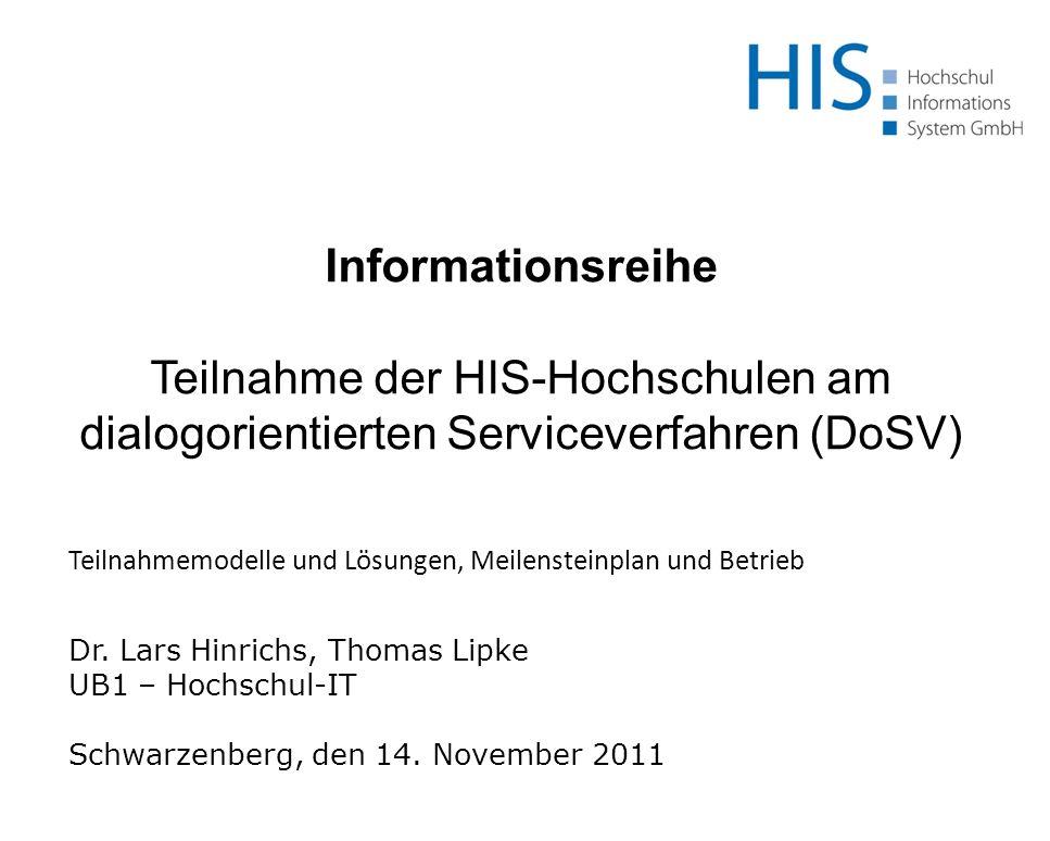 Informationsreihe Teilnahme der HIS-Hochschulen am dialogorientierten Serviceverfahren (DoSV) Teilnahmemodelle und Lösungen, Meilensteinplan und Betri