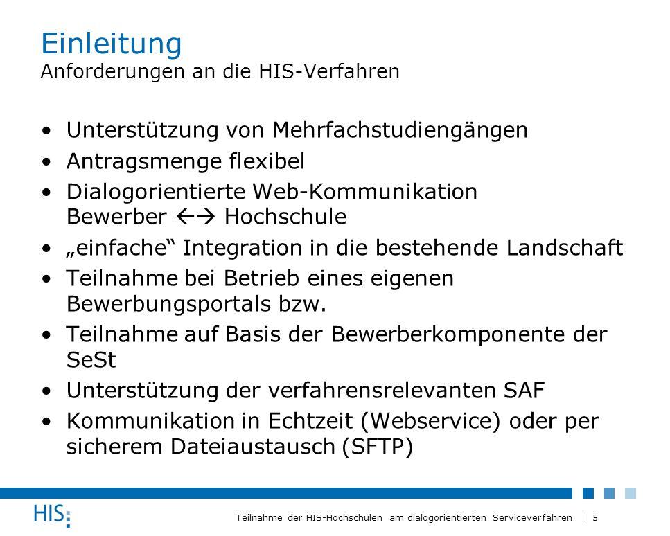 5 Teilnahme der HIS-Hochschulen am dialogorientierten Serviceverfahren Einleitung Anforderungen an die HIS-Verfahren Unterstützung von Mehrfachstudien